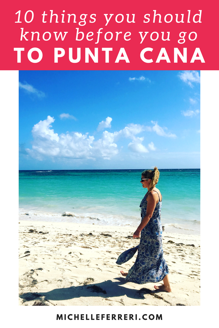 10 Things You Should Know Before You Go To Punta Cana